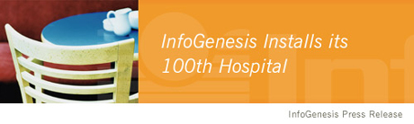 InfoGenesis Installs its 100th Hospital