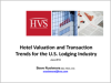 Hotel Valuation and Transaction Trends for the U.S. Lodging Industry | By Steve Rushmore
