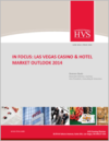 HVS In Focus: Las Vegas Casino & Hotel Market Outlook 2014