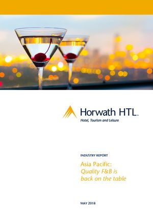Horwath HTL Industry Report: Asia Pacific - F&B is back on the table