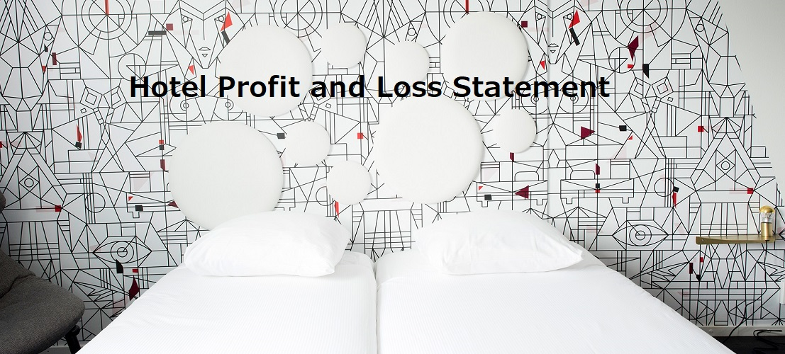 hotel profit and loss statement how to create it by patrick