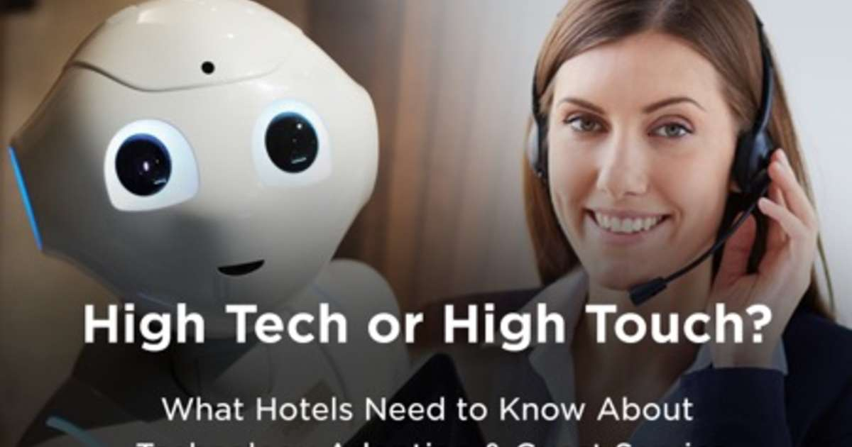 High Tech or High Touch? What Hotels Need to Know About Technology Adoption  & Guest Service | By Margaret Ady – Hospitality Net