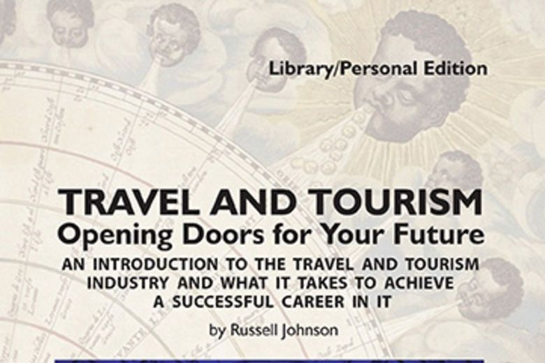 Library/Personal Edition: Travel and Tourism: Opening Doors for Your Future