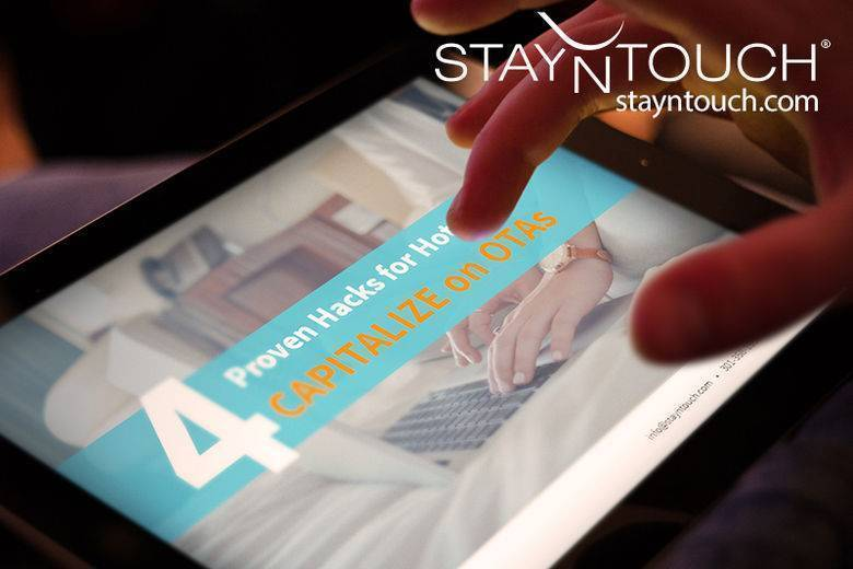 StayNTouch® Reveals Four Proven Hacks for Hotels to Capitalize on OTA-Generated Bookings