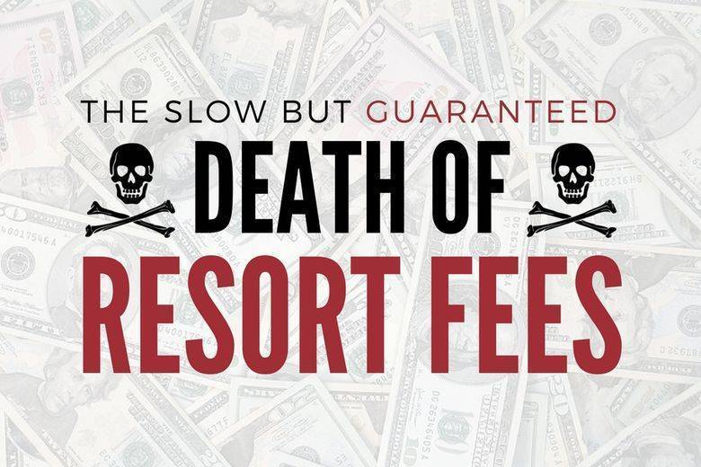 The Slow But Guaranteed Death Of Resort Fees