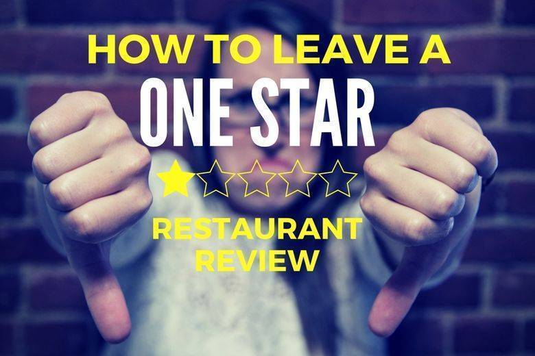 How to Leave a One Star Restaurant Review
