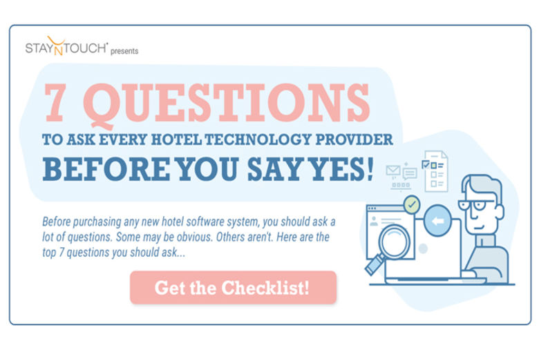 StayNTouch Reveals 7 Questions to Ask Every Hotel Technology Provider Before You Say YES! [CHECKLIST]
