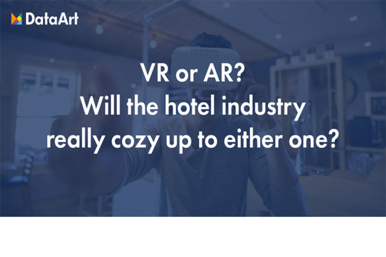 VR or AR? Will the hotel industry really cozy up to either one?