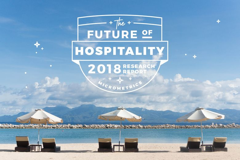 Future Of Hospitality 2018 Research Report Published By