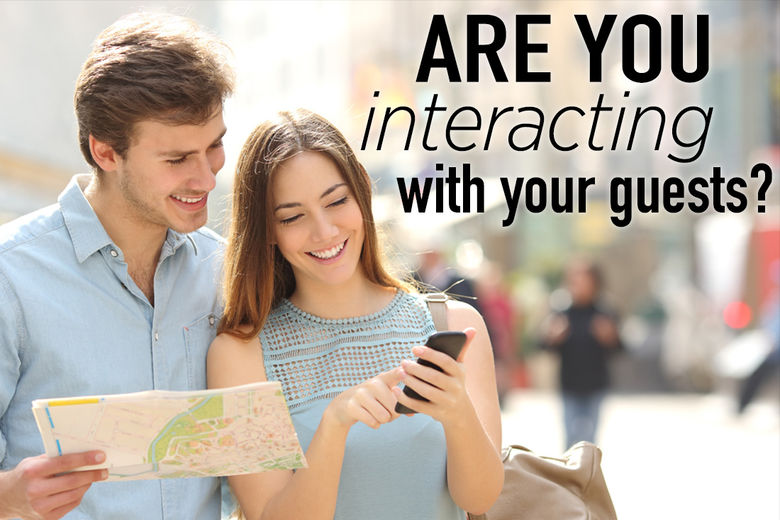 Are You Interacting with Your Guests?