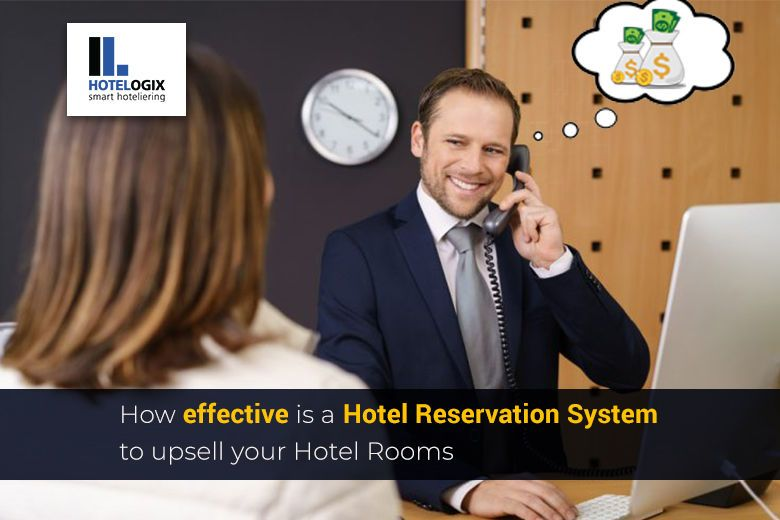 Let your Hotel Reservation System upsell your hotel rooms for you